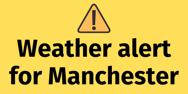 Weather Warning for Manchester